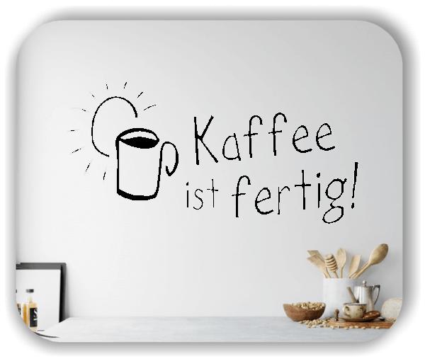 Wandtattoos Spruch Küche - Kaffee ist fertig!