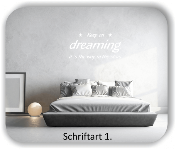 Wandtattoos - Sprüche & Zitate - Keep on dreaming it`s...