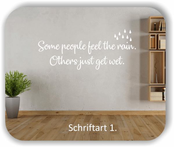 Wandtattoos - Sprüche & Zitate - Some people feel the...