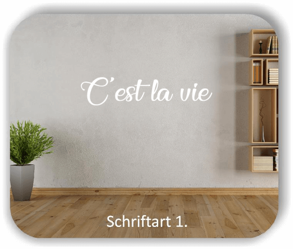 Wandtattoos - Sprüche & Zitate - C'est la vie
