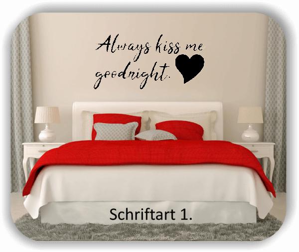 Wandtattoos - Sprüche & Zitate - Always kiss me goodnight