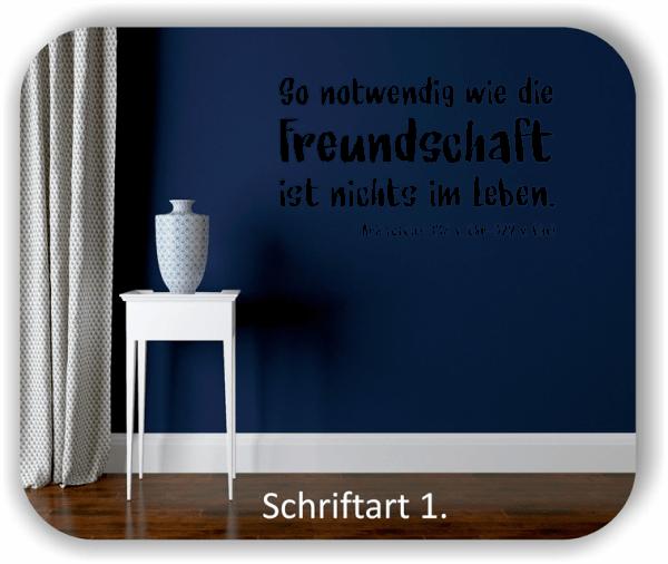 Wandtattoos - Sprüche & Zitate - So notwendig wie die Freundschaft...