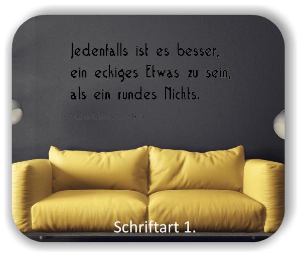 Wandtattoos - Sprüche & Zitate - Jedenfalls ist es besser, ein...