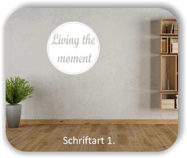 Wandtattoos – Sprüche & Zitate – Living the moment