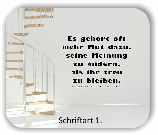 Wandtattoos - Sprüche & Zitate - Es gehört oft mehr Mut dazu, seine...