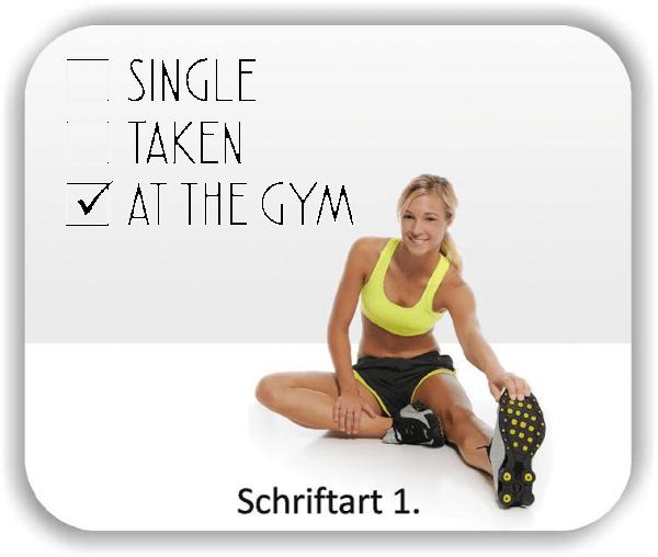 Wandtattoos - Sprüche & Zitate - Single, Taken, At the gym