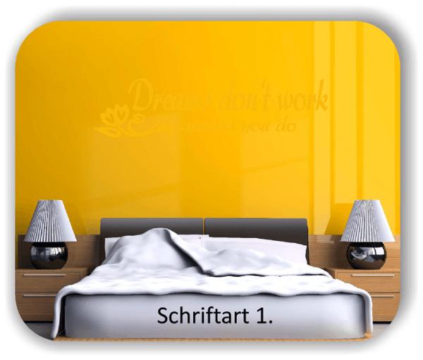 Wandtattoos - Sprüche & Zitate - Dreams don`t work...